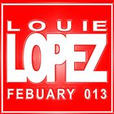 ** LOUIE LOPEZ - EXCLUSIVE HOUSE MIX - FEBUARY 013 **