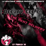 Deejay Cee @ The Next Delivery 27-03-2016
