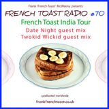 French Toast Radio #70: Tales of India + Date Night guestmix