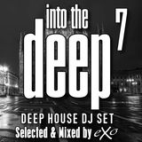 Into The Deep Vol. 7 (Deep House Dj Set)