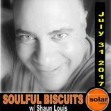 [Listen Again]**SOULFUL BISCUITS** w/ Shaun Louis July 31 2017