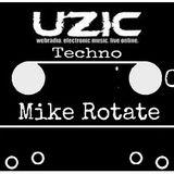 MikeRotate - UZIC techno 002