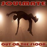 Soulmate... Out On The Floor