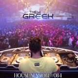 DJ-THE GREEK @ HOUSE SESSION #084