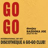 DJ BAZOOKA JOE presents: The International Jet Set Discotheque a Go-Go Club