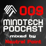 Mindtech Podcast 009 featuring Neutral Point