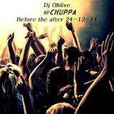 dj Ohlive - Before The After @Chuppa 24.12.2014