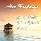 Alex Hropatyi - Summer Mix (July's Episode, Part 2)