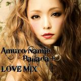 Amuro Namie Ballada+ LOVE MIX