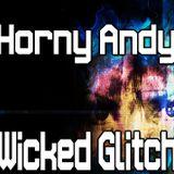 Horny Andy - Wicked Glitch