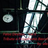 Falso Destino. VolI (Tributo a Psicodromo) Mis mezclas legendarias by alexbrun