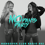 Hangover Club Radio #02