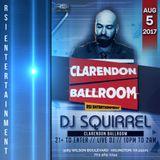 DJ Squirrel Live from Clarendon Ballroom 8-5-17