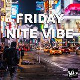 Friday Nite Vibe 12-21-2018