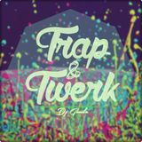 Trap & Twerk Mix