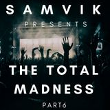 THE TOTAL MADNESS PART 6