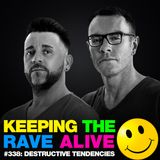 Keeping The Rave Alive Episode 338 feat. Destructive Tendencies