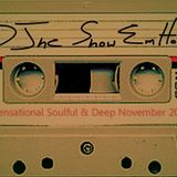 DJhc ShowEmHow sensational soulful & deep NOV6  2015