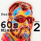 Darin J. 60s Mixset [Part 2]