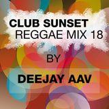 Club Sunset Reggae Mix 2018 by Deejay AAV