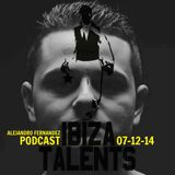 ALEJANDRO FERNANDEZ - Special Podcast for Ibiza Talents 7th December 2014@Pacha Ibiza