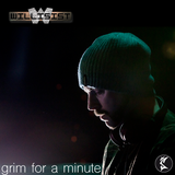 Willisist - Grim for a Minute (230 am FDK Summer Solstice)