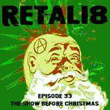 RETALI8 Episode 33 The Show Before Christmas