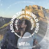 Around the World on BFF.fm - Valentine's Day Edition