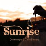 Sunrise 001: Downtempo + Chilled House
