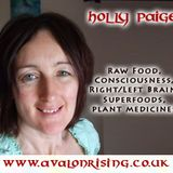 HOLLY PAIGE - Raw Food & Consciousness - 19/10/10