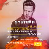 Ferry Corsten pres. System F - A State Of Trance 900 @ Mexico (21.09.2019)