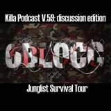 Killa Podcast V.59 (Discussion Edition)