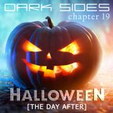 Dark Sides - chapter 19 (HALLOWEEN - The Day After]