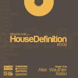 House Definition #009 - Guest DJs: Alex Wauthier & Xelão