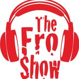 The Fro Show #7
