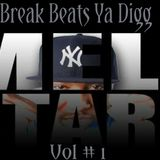 "Break Beats ""Ya Diggin"" Mixed By Dj Mell Starr"