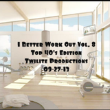 I Better Work Out Mix Vol. 8 - Top 40's Edition