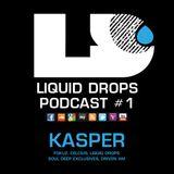 Liquid Drops Podcast #1 +GUEST: KASPER