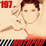 Mothpod 197 - Justified