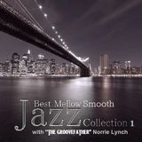 """SJITM PRESENTS - SMOOTH AND MELLOW JAZZ 'IN THE MIX' with """"THE GROOVEFATHER"""" - NORRIE LYNCH"""