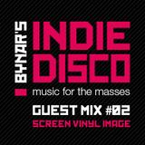 Bynar's Indie Disco Guest Mix #2 - Screen Vinyl Image
