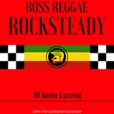 Boss Reggae Rocksteady Mixtape DJ  Junior Lazarou
