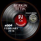 DJ Sessions 004 w/ Berkin Tetik featuring Architec [Mar 8, 2016]