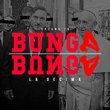 Bunga Bunga Vol. 10 - La Decima - With Special Guests DJ Equal (NY) & Dan Gerous (Munich)