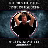 Hardstyle Serbia Podcast Ep03 | Nevil Greenz
