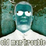 Old Man Trouble - Tresor Berlin 20120421