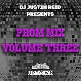 Uptown Entertainment | DJ Justin Reid - Prom Mix Volume Three