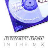 Robert Ham in the Mix - April '13