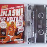 DJ Shusta & DJ Kenny D - Splash! The Mixtape 2003 (PHT 049) (2003)