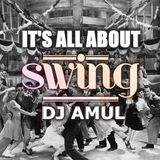 DJ AmuL - It's All About Swing!